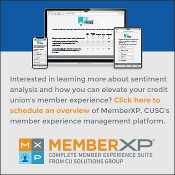 Interested in learning more about sentiment analysis and how you can elevate your credit union's member experience? Click here to schedule an overview of MemberXP, CUSG's member experience management platform.